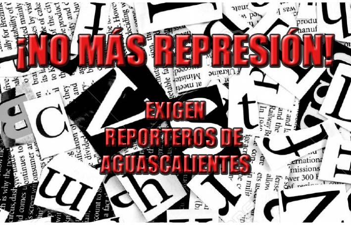 ¡No más represión! Exigen reporteros de Aguascalientes