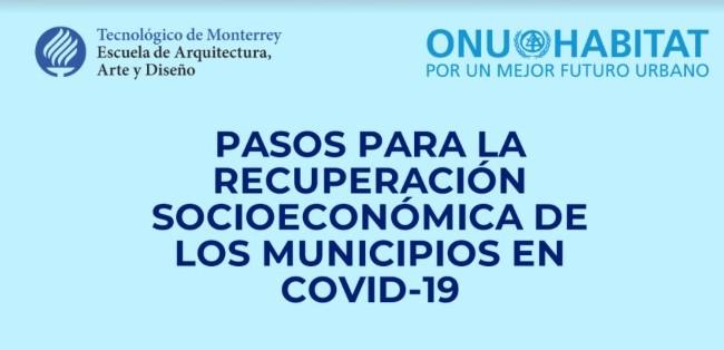 Desarrollan ONU-Hábitat y el Tec de Monterrey plataforma de recuperación económica